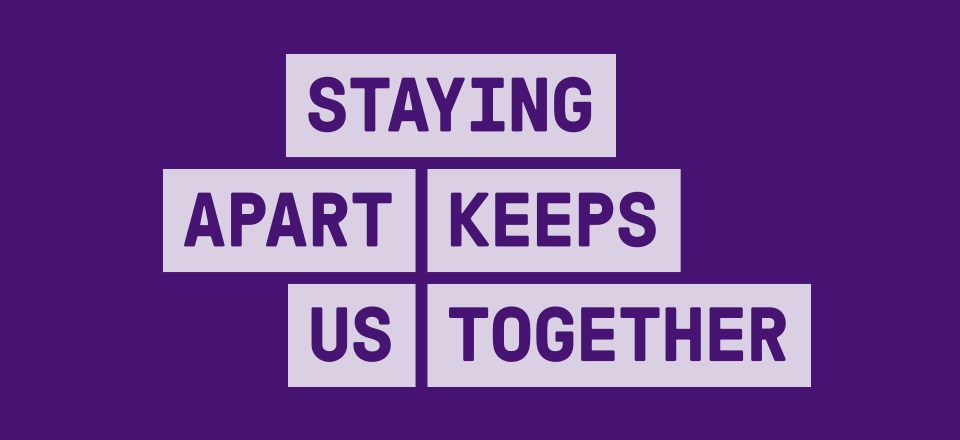 Image: Get Tested Campaign Slogan - Staying Apart Keeps Us Together  Link to child page: About coronavirus (COVID-19)